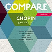 Chopin: Ballade No. 1, Arthur Rubinstein vs. Vladimir Horowitz vs. Emil Gilels vs. Byron Janis vs. Robert Casadesus (Compare 5 Versions) de Various Artists