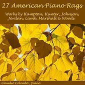 27 American Piano Rags: Works by Hampton, Hunter, Johnson, Jordan, Lamb, Marshall & Woods by Claudio Colombo