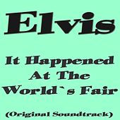 It Happened at the World's Fair von Elvis Presley