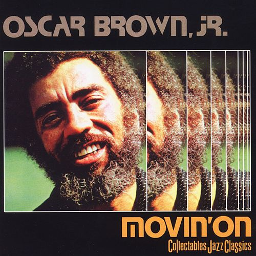 Movin' On (32) by Oscar Brown Jr.