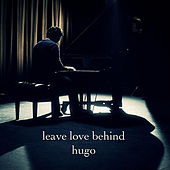 Leave Love Behind by Hugo