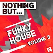 Nothing But... Funky House, Vol. 3 - EP by Various Artists