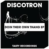 Doin Their Own Thang - Single by Discotron