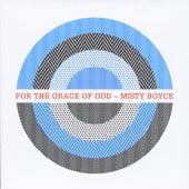 For the Grace of Odd by Misty Boyce