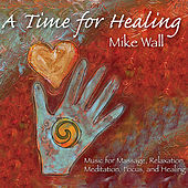 A Time for Healing by Mike Wall