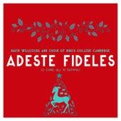 Adeste Fideles (O Come, All Ye Faithful) von Choir of King's College, Cambridge