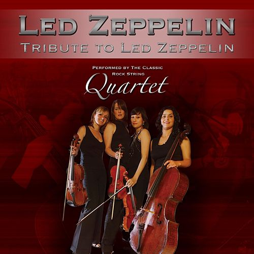 Tribute to Led Zeppelin von The Classic Rock String Quartet