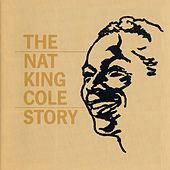 Nat King Cole Story by Nat King Cole