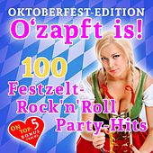 O'zapft is! 100 Festzelt Rock'n'Roll Party Hits (Oktoberfest Edition) de Various Artists
