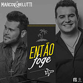 Então Foge - Single de Marcos & Belutti