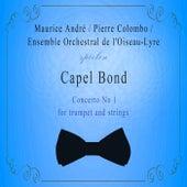 Ensemble Orchestral de l'Oiseau-Lyre / Maurice André / Pierre Colombo spielen: Capel Bond: Concerto No 1  for trumpet and strings de Maurice André