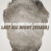 Last All Night (Koala) [feat. KStewart] (Remixes) by Oliver Heldens