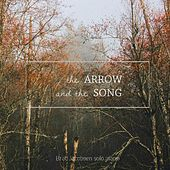 The Arrow & the Song by Brad Jacobsen