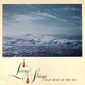 Living Strings Play Music of the Sea by Living Strings