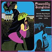 Piccadilly Sunshine, Part 11: British Pop Psych & Other Flavours, 1966 - 1970 by Various Artists