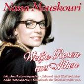 Weiße Rosen aus Athen - 50 frühe Erfolge von Nana Mouskouri