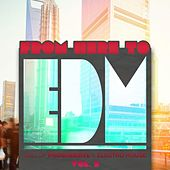 From Here to EDM, Vol. 3 de Various Artists