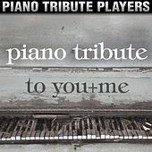 Piano Tribute to You+Me by Piano Tribute Players
