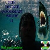Dickie Goodman Show #1 With Jon Goodman by Dickie Goodman