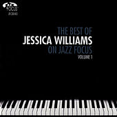 The Best of Jessica Williams on Jazz Focus, Volume 1 by Jessica Williams