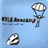 Find Love, Let Go by Kyle Andrews