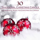 30 Traditional Christmas Carols and Instrumental Music for Christmas Eve Dinner by Piano Christmas