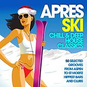 Apres Ski: Chill & Deep House Classics (50 Selected Grooves from Aspen to St Moritz Hippest Bars and Clubs) de Various Artists