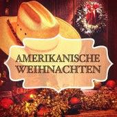 Amerikanische Weihnachten (Berühmte Weihnachtslieder in den Vereinigten Staaten) by Various Artists
