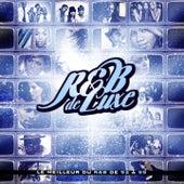R'n'B de luxe (Le meilleur du R'n'B de 92 à 99) de Various Artists