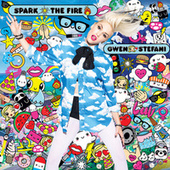 Spark The Fire von Gwen Stefani