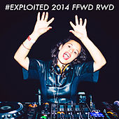 #Exploited 2014 Ffwd Rwd di Various Artists