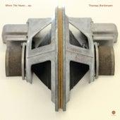 When the Music... by Thomas Brinkmann