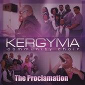 The Proclamation by Kergyma Community Choir