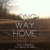 Long Way Home (feat. Breach the Summit) von Two Friends