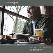 The Quiet Pint by Randal Bays