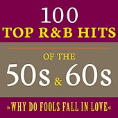Why Do Fools Fall in Love: 100 Top R&B Hits of the 50s & 60s de Various Artists