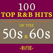 Maybe: 100 Top R&B Hits of the 50s & 60s de Various Artists