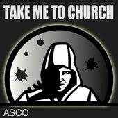 Take Me to Church von A.S.C.O.
