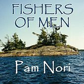 Fishers of Men (feat. Cecilia Waggoner) by Pam Nori