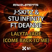 Lalyta Jade (Come Back To Me) (feat. Deanne) by JSkitz