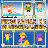 Canciones de Programas de Televisión para Niños. Sintonías y Música de Dibujos Animados de la Tele de Grupo Infantil Guardería Pon