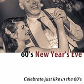 60's New Year's Eve (Celebrate Just Like in the 60's) [100 Classic Hits] by Various Artists