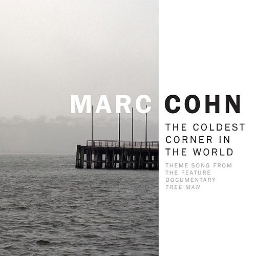 The Coldest Corner in the World by Marc Cohn