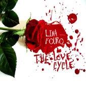 The Love Cycle de Lina Fouro