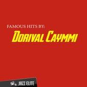 Famous Hits by Dorival Caymmi von Dorival Caymmi
