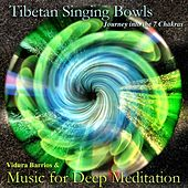 Tibetan Singing Bowls: Journey into the 7 Chakras by Music For Meditation