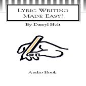 Lyric Writing Made Easy by Darryl Holt
