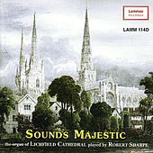 Sounds Majestic - The Organ of Lichfield Cathedral by Robert Sharpe