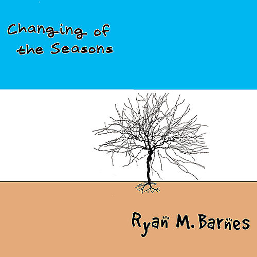 Changing Of The Seasons by Ryan M Barnes