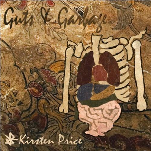 Guts & Garbage by Kirsten Price